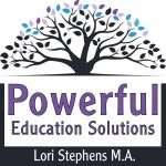 Powerful Education Solutions Lori Stephens MA